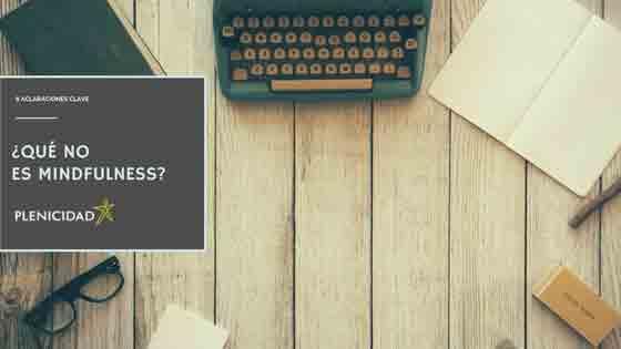 Blog - Qué no es mindfulness
